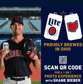 ARE YOU READY FOR A PHOTO WITH SHANE BIEBER? Scan the QR Code – OR - visit www.millerlite.com/clevelandindians. Use your camera phone and background to take a 'selfie' or far away pose with Shane! Save your photo and share on Social Media!